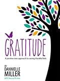 Gratitude: A Positive New Approach to Raising Thankful Kids