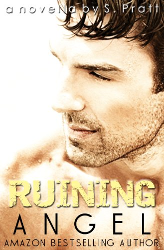 RUINING ANGEL by S PRATT