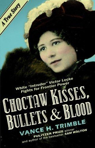 Choctaw Kisses, Bullets & Blood by Vance H. Trimble (2007-08-02)