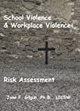 img - for School Violence & Workplace Violence: Risk Assessment book / textbook / text book