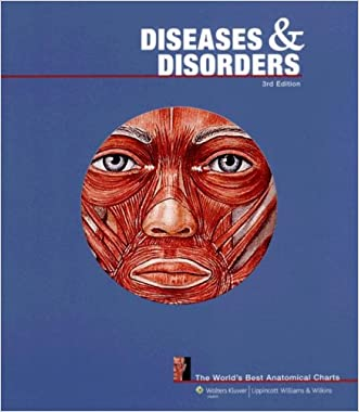Diseases and Disorders: The World's Best Anatomical Charts (The World's Best Anatomical Chart Series) written by Anatomical Chart Company