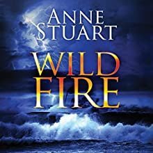 Wildfire: The Fire Series, Book 3 Audiobook by Anne Stuart Narrated by Jill Redfield