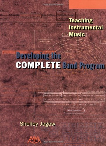 Teaching Instrumental Music: Developing the Complete Band...