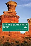 Texas Off the Beaten Path®, 9th: A Guide to Unique Places (Off the Beaten Path Series)