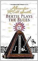 Bertie Plays The Blues: 7 (The 44 Scotland Street Series)
