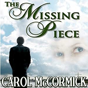 The Missing Piece: Inspirational Love Story | [Carol McCormick]