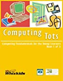 img - for Computing for Tots Book 1 of 3 - For Nursery book / textbook / text book