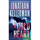 A Cold Heart: An Alex Delaware Novel (Alex Delaware Novels) ~ Jonathan Kellerman