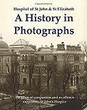 J Phillips Hospital of St John & St Elizabeth: A History in Photographs
