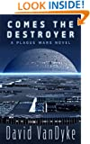 Comes The Destroyer (Plague Wars Series Book 8)