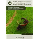 Operaciones básicas para la instalación de jardines, parques y zonas verdes. agao0108 - actividades auxiliares...