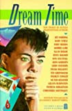 img - for Dream Time: New Stories by Sixteen Award-winning Authors (Puffin Books) by Gascoigne Toss Goodman Jo (1990-02-22) Paperback book / textbook / text book