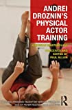 img - for Andrei Droznin's Physical Actor Training: A Russian Masterclass book / textbook / text book