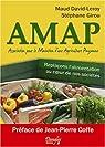 AMAP (Association pour le Maintien d'une Agriculture Paysanne) : Replaçons l'alimentation au coeur de nos sociétés par David-Leroy