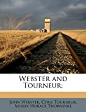 img - for Webster and Tourneur; book / textbook / text book