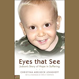 Eyes that See: Judson's Story of Hope in Suffering | [Christina Adelseck Levasheff]