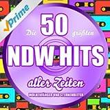 Die 50 größten NDW Hits aller Zeiten