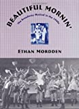 Ethan Mordden Beautiful Mornin': The Broadway Musical in the 1940's