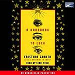 A Handbook to Luck | Cristina Garcia