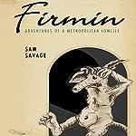 Firmin: Adventures of a Metropolitan Lowlife | Sam Savage
