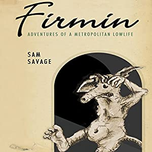 Firmin: Adventures of a Metropolitan Lowlife | [Sam Savage]