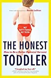 The Honest Toddler: The Definitive Guide To Successful Parenting
