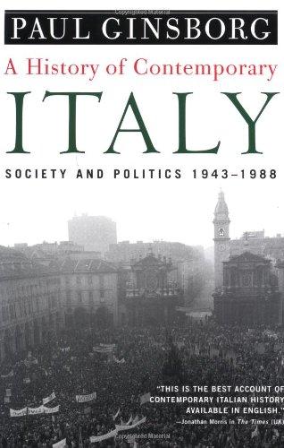 A History of Contemporary Italy: Society and Politics,...