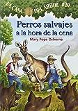 Perros Salvajes a la Hora de la Cena = Dingoes at Dinnertime (Magic Tree House) (Spanish Edition)