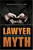 img - for The Lawyer Myth: A Defense of the American Legal Profession book / textbook / text book