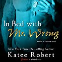 In Bed with Mr. Wrong Audiobook by Katee Robert Narrated by Ellory James