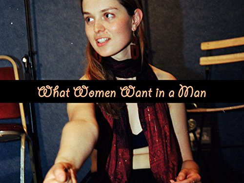 What Women Want in a Man - Season 1