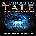 A Pirate's Tale: The Only Solution Is Retribution Audiobook by Saxon Andrew Narrated by Liam Owen