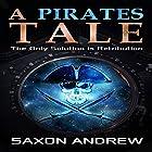 A Pirate's Tale: The Only Solution Is Retribution Hörbuch von Saxon Andrew Gesprochen von: Liam Owen