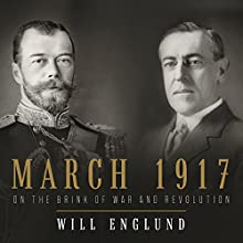 March 1917: On the Brink of War and Revolution | Livre audio Auteur(s) : Will Englund Narrateur(s) : Julian Elfer