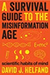 A Survival Guide to the Misinformatio...