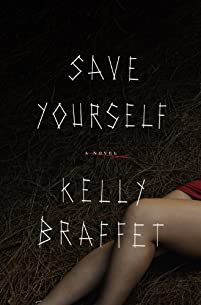Save Yourself: A Novel by Kelly Braffet ebook deal