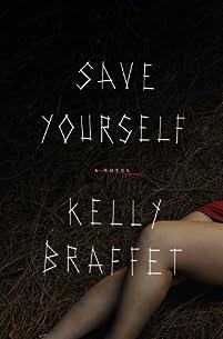 Save Yourself: A Novel by Kelly Braffet ebook deal