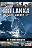 img - for Sri Lanka: Divisions and Destiny by Dr. Mahen Tampoe (2008-02-13) book / textbook / text book