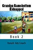 img - for Grandpa Ramsbottom Kidnapped: Book 2 (The Amazing Adventures of Grandpa Ramsbottom) (Volume 1) book / textbook / text book