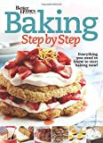 Better Homes and Gardens Baking Step by Step: Everything You Need to Know to Start Baking Now! (Better Homes and Gardens Cooking)