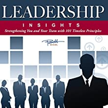 Leadership Insights: Strengthening You and Your Team with 101 Timeless Principles | Livre audio Auteur(s) : Bobb Biehl Narrateur(s) : Ted Whelan