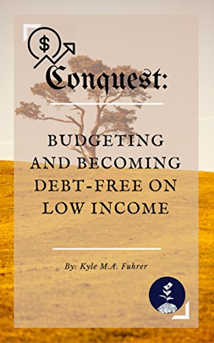 (Budgeting and Personal Finance Book) Conquest: Budgeting and Becoming Debt-free on Low Income (Economics And Personal Finance compare prices)