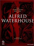 img - for The Terracotta Designs of Alfred Waterhouse by Colin Cunningham (2000-12-08) book / textbook / text book