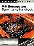 V-8 Horsepower Performance Handbook (Motorbooks Workshop)