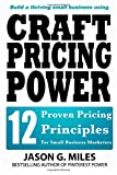 img - for Craft Pricing Power: 12 Proven Pricing Principles For Small Business Marketers book / textbook / text book