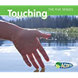 Touching (The Five Senses)