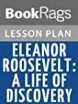 Eleanor Roosevelt: A Life of Discover...