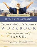 img - for Chosen to Be God's Prophet Workbook: How God Works In and Through Those He Chooses (Biblical Legacy Series) book / textbook / text book