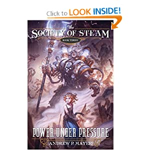 Power Under Pressure (The Society of Steam, Book Three)