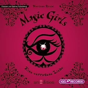 Eine verratene Liebe (Magic Girls 11) Hörbuch